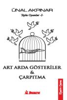 ARD ARDA GÖSTERİLER & ÇARPITMA