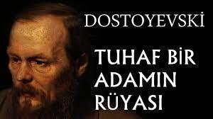 """""""Tuhaf Bir Adamın Rüyası"""" tek parça Fyodor Dostoyevski"""