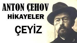 """""""ÇEYİZ"""" Anton Çehov Hikayeler"""