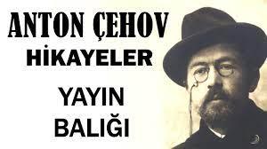"""""""Yayın Balığı"""" Anton Çehov Hikayeler"""