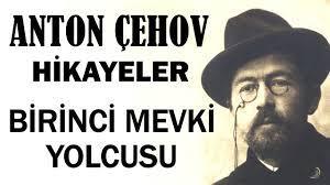 """""""Birinci Mevki Yolcusu"""" Anton Çehov Hikayeler"""