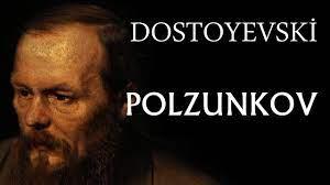 """""""Polzunkov"""" Dostoyevski"""