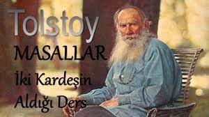 İki Kardeşin Aldığı Ders bir Tolstoy masalı