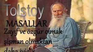 """""""Zayıf ve özgür olmak şişman olmaktan daha iyidir."""" Bir Tolstoy masalı…"""