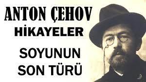 """""""Soyunun Son Türü"""" Anton Çehov"""