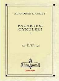 """""""15 Ağustosta nişan alanlardan biri"""" Pazartesi Öyküleri Alphose Daudet"""